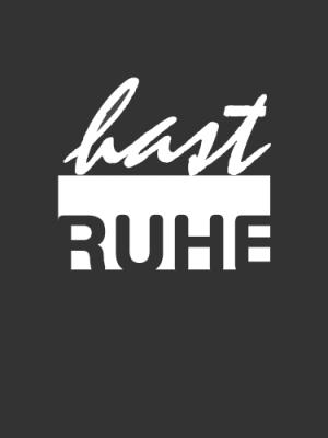 hast_Ruhe